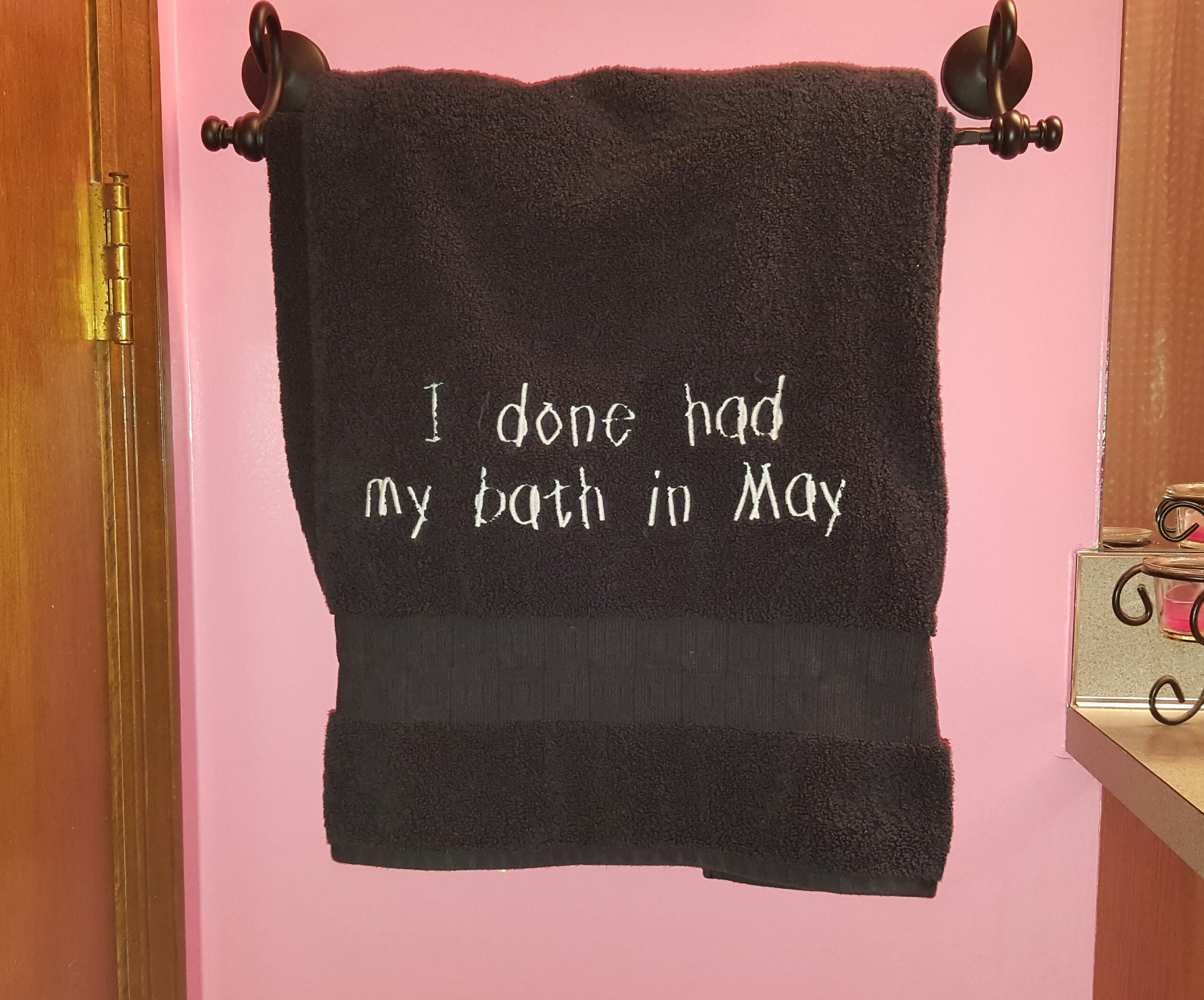 I done had my bath in May bath towel!
